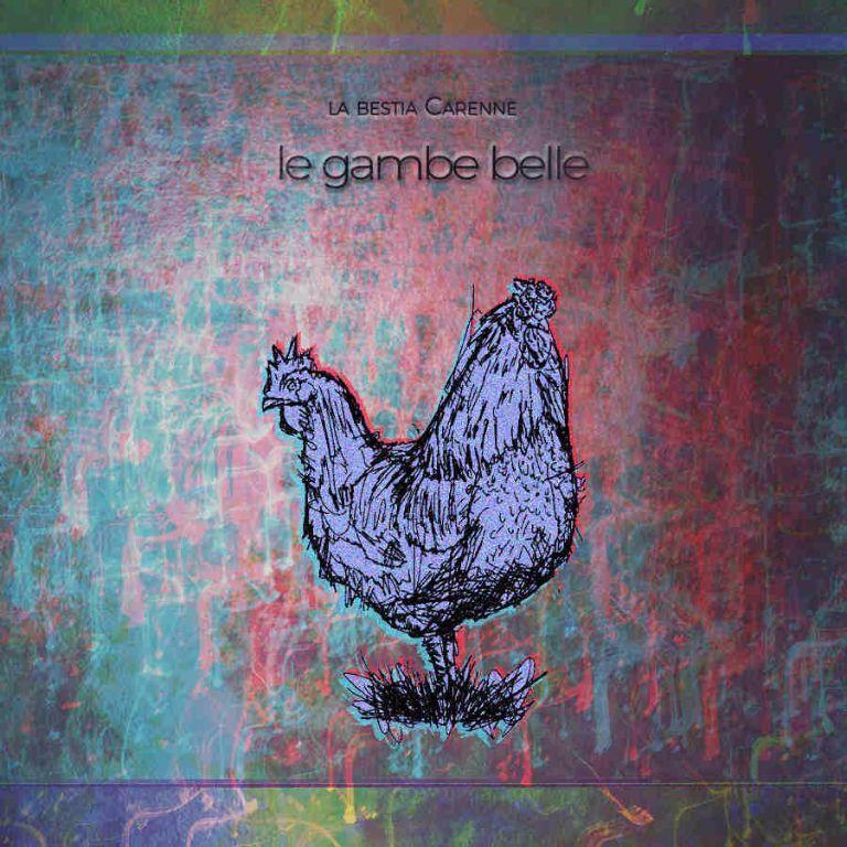 """La-bestia-CARENNE--""""Le-gambe-belle"""""""